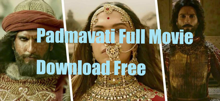 Padmavati Full Movie Download Hd 720p For Free Instube Blog